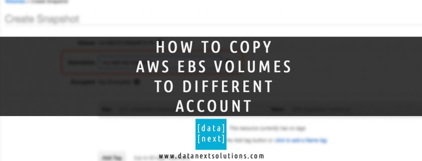 AWS How to Copy EBS Volumes to another account   DataNext Solutions