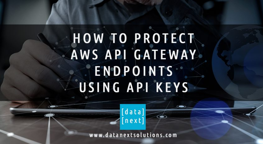 Protect AWS API Gateway Endpoints using API Keys | DataNext